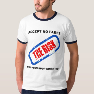 Accept on fakes - the Risk T-Shirt
