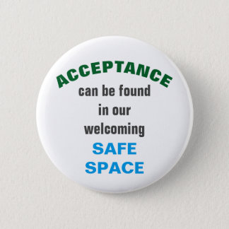ACCEPTANCE can be found in our SAFE SPACE 6 Cm Round Badge