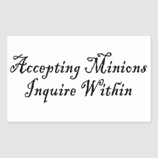 ACCEPTING MINIONS ~ INQUIRE WITHIN RECTANGULAR STICKER