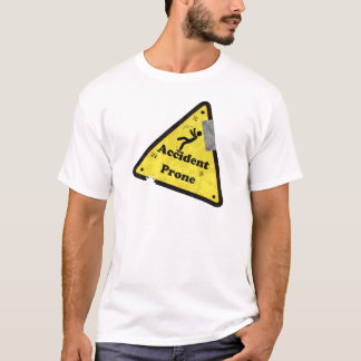 Accident Prone Funny T-Shirt