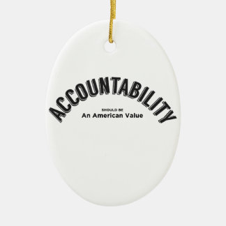 Accountability Should Be An American Value Ceramic Ornament