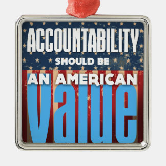 Accountability Should Be An American Value, Grunge Metal Ornament