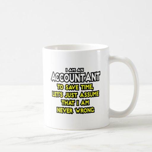 Accountant...Assume I Am Never Wrong Mugs