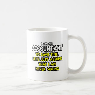 Accountant Assume I Am Never Wrong Mugs
