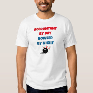 Accountant by Day Bowler by Night T-shirts