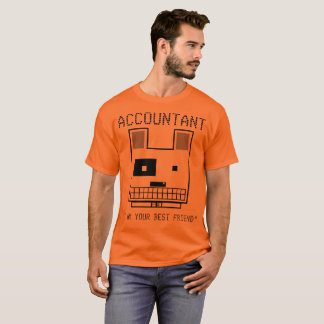 """Accountant: I Am Your Best Friend"" T-Shirt"