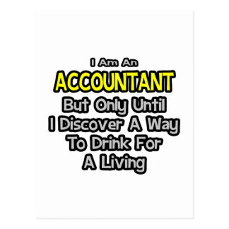 Accountant Joke .. Drink for a Living Postcard