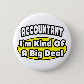Accountant = Kind of a Big Deal 6 Cm Round Badge