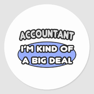 Accountant...Kind of a Big Deal Classic Round Sticker