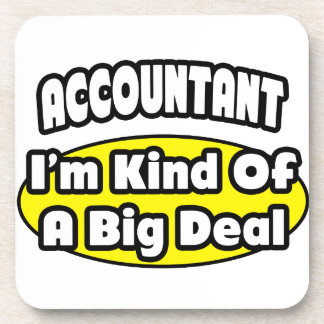 Accountant = Kind of a Big Deal Coaster