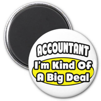 Accountant = Kind of a Big Deal Magnet