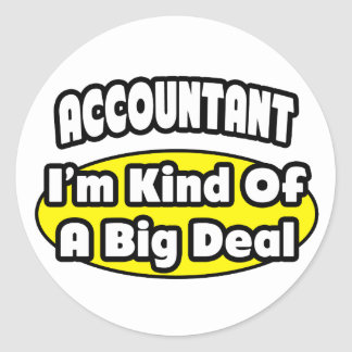 Accountant = Kind of a Big Deal Round Sticker