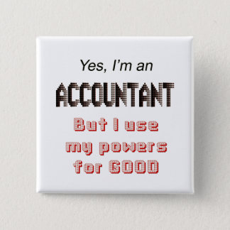 Accountant Powers Funny Office Humor Saying 15 Cm Square Badge