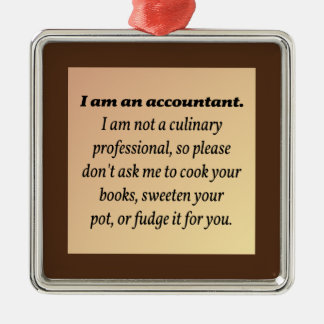 Accountant Won't Cook the Books Metal Ornament