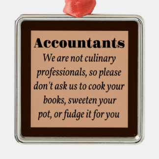 Accountants, Cook the Books Metal Ornament