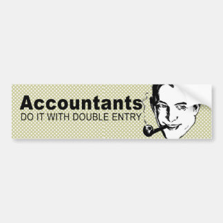 Accountants do it with double entry bumper stickers