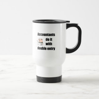 accountants do it with double entry stainless steel travel mug
