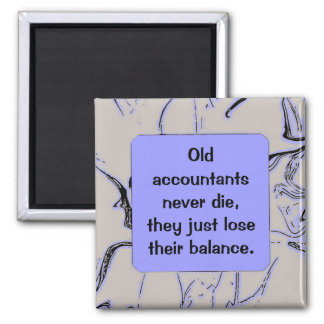 accountants never die humor square magnet