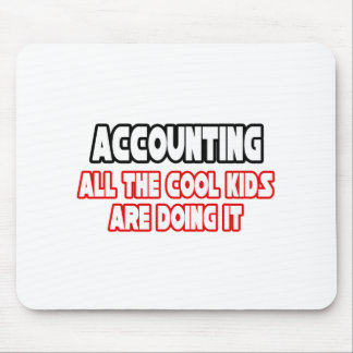 Accounting...Cool Kids Mouse Pad
