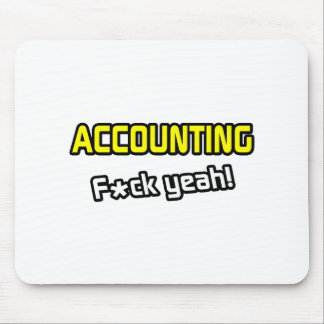 Accounting ... F-ck Yeah! Mouse Pad