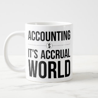 Accounting It's Accrual World - Office Meeting Large Coffee Mug
