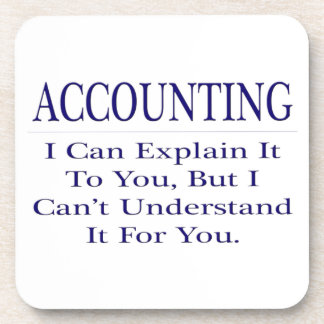 Accounting Joke .. Explain Not Understand Coaster