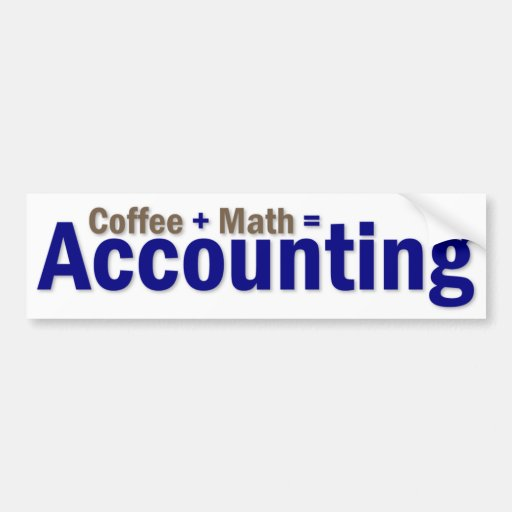 Accounting Saying Bumper Stickers