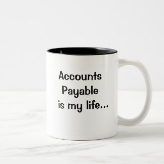 Accounts Payable Is My Life - Humorous Quote Two-Tone Mug