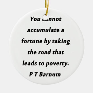 Accumulate A Fortune - P T Barnum Ceramic Ornament
