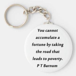Accumulate A Fortune - P T Barnum Key Ring