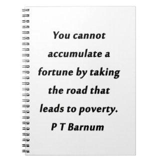 Accumulate A Fortune - P T Barnum Notebook