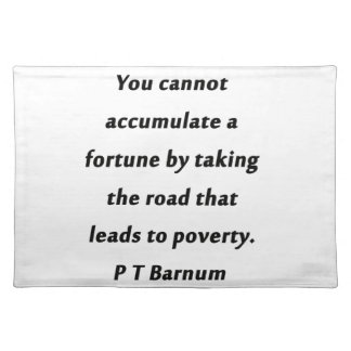 Accumulate A Fortune - P T Barnum Placemat