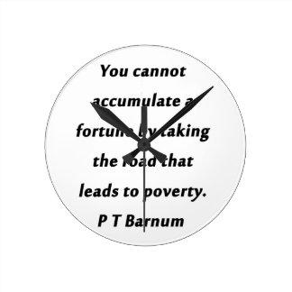 Accumulate A Fortune - P T Barnum Round Clock