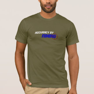 Accuracy By Aiming T-Shirt