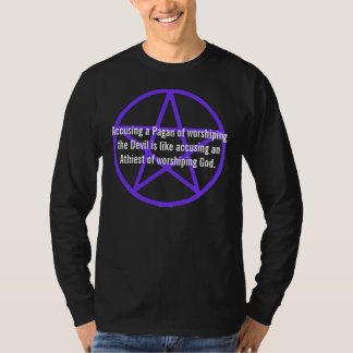 Accusing a Pagan of worshiping the Devil Shirt