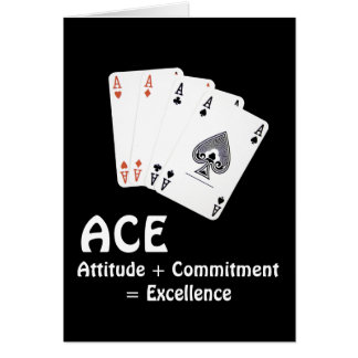ACE Attitude + Commitment = Excellence Greeting Card