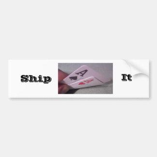 aces2, Ship, It Bumper Sticker