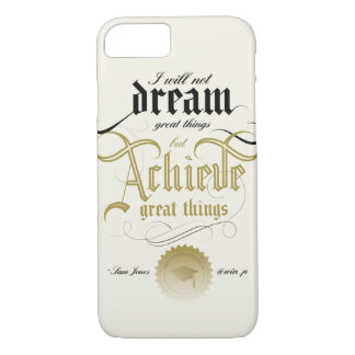 Achieve Great Things iPhone 7 Case