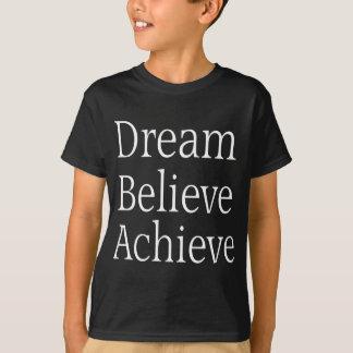 Achieve Motivation Quote T-Shirt