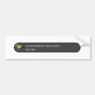 Achievement: get a life. bumper sticker