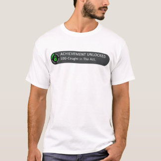 Achievement Unlocked Caught In The Act T-Shirt