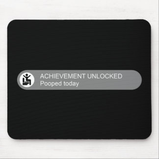 Achievement Unlocked Pooped Today Mouse Pad