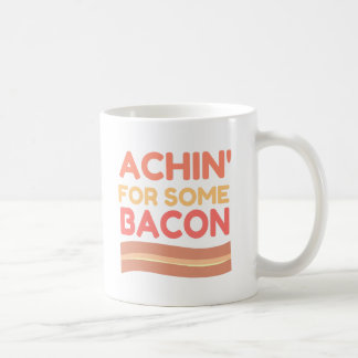 Achin for Some Bacon Coffee Mug