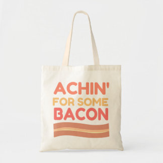 Achin for Some Bacon Budget Tote Bag