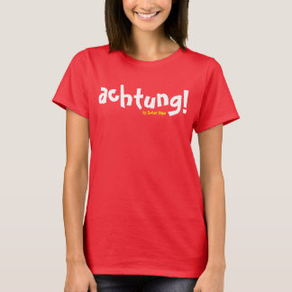 ACHTUNG! Dynamic Shout Tee