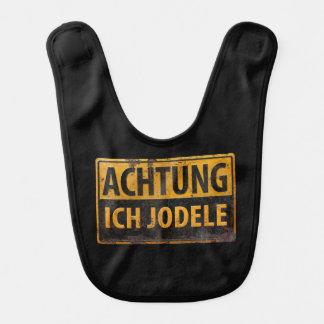 ACHTUNG ICH JODELE Lustig German Yodel Sign Schild Bib