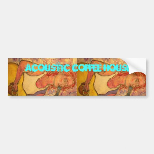 Acoustic Coffee House Bumper Stickers