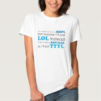 Acronyms ROFL LOL ROFLMAO TTYL tshirt