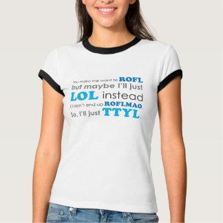 Acronyms tshirt LOL ROFL ROFLMAO TTYL