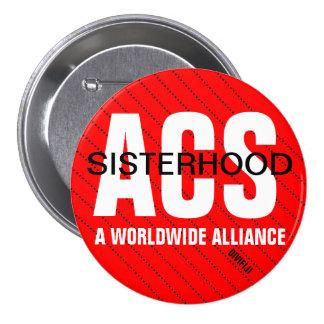 ACS Sisterhood Button 2-3inches